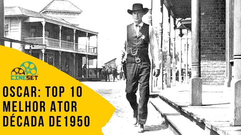 Oscar: TOP 10 Ganhadores de Melhor Ator na Década de 1950