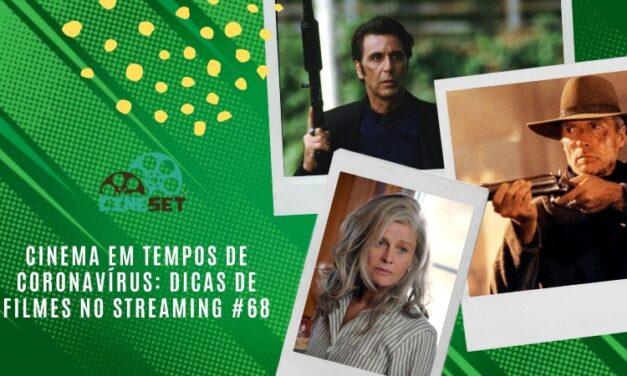 Cinema em Tempos de Coronavírus: Dicas de Filmes no Streaming #68