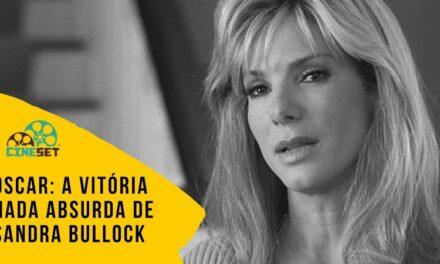 Oscar: A Vitória Nada Absurda de Sandra Bullock em Melhor Atriz