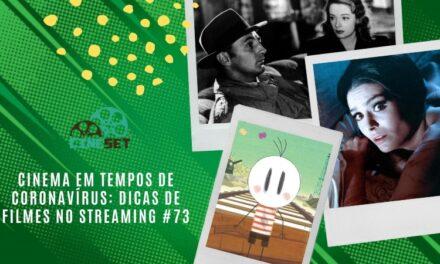 Cinema em Tempos de Coronavírus: Dicas de Filmes no Streaming #73