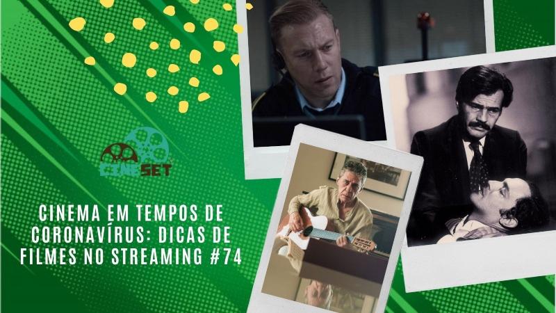 Cinema em Tempos de Coronavírus: Dicas de Filmes no Streaming #74