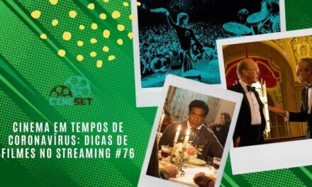 Cinema em Tempos de Coronavírus: Dicas de Filmes no Streaming #76