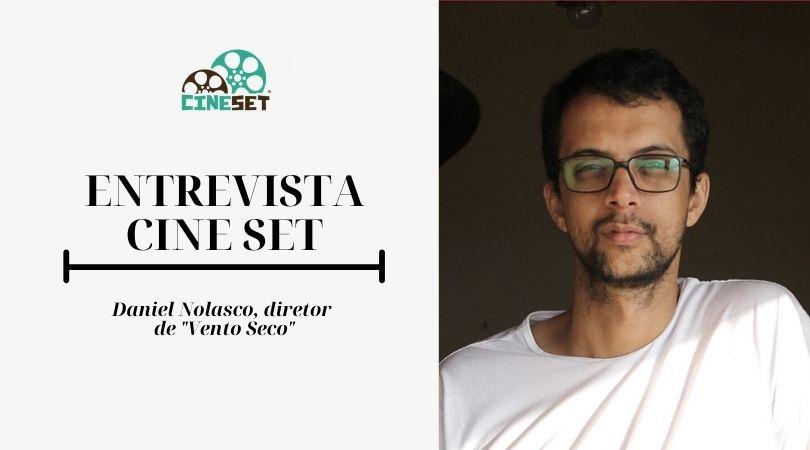 Daniel Nolasco: 'A História brasileira ressignificou 'Vento Seco''