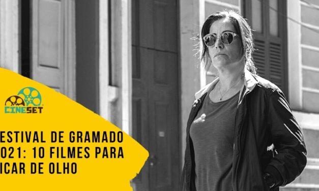 Festival de Gramado 2021: 10 Filmes para Ficar de Olho