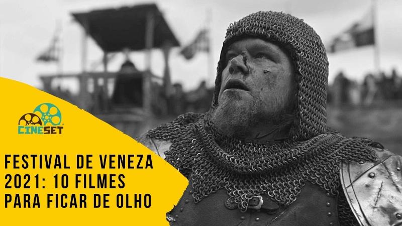 Festival de Veneza 2021: 10 Filmes Para Ficar de Olho