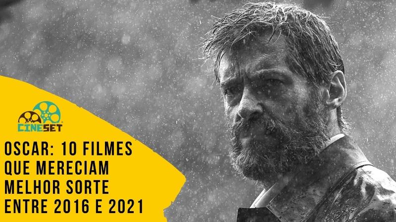 Oscar: 10 Filmes que Mereciam Mais Indicações entre 2016 e 2021