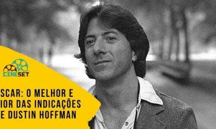 Oscar: O Melhor e o Pior das Indicações de Dustin Hoffman