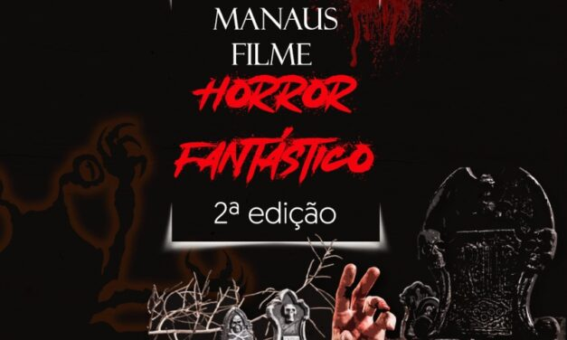 Com inscrições abertas, Manaus Filme Horror Fantástico será realizado em outubro
