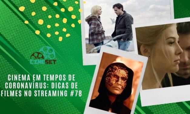 Cinema em Tempos de Coronavírus: Dicas de Filmes no Streaming #78