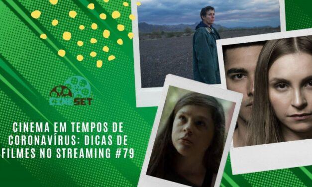 Cinema em Tempos de Coronavírus: Dicas de Filmes no Streaming #79