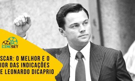 Oscar: O Melhor e o Pior das Indicações de Leonardo DiCaprio