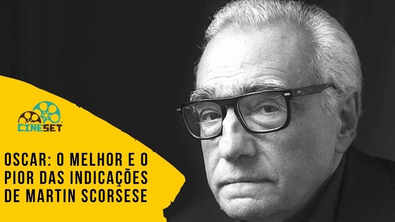 Oscar: O Melhor e o Pior das Indicações de Martin Scorsese