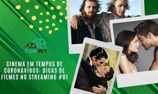 Cinema em Tempos de Coronavírus: Dicas de Filmes no Streaming #81