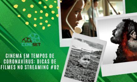 Cinema em Tempos de Coronavírus: Dicas de Filmes no Streaming #82