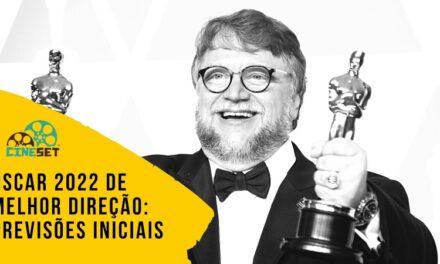 Oscar 2022 de Melhor Direção: Previsões Iniciais