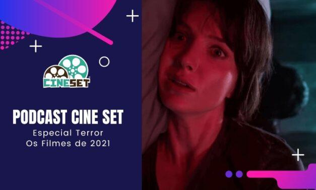 Podcast Cine Set #49 – Especial Terror – Os Filmes de 2021